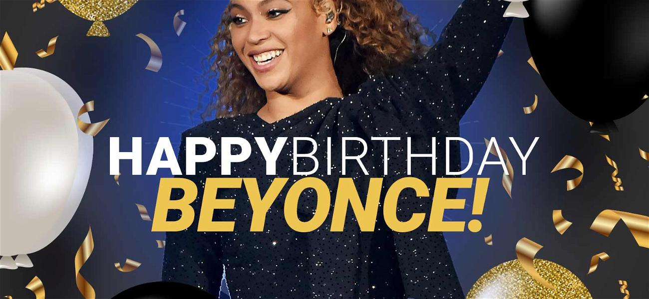 Beyoncé Turns 37 & We're Losing Our Sh*t Over #BeyDay!