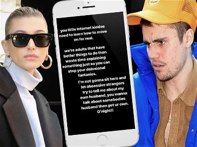 Hailey Bieber Defends Marriage to Justin Bieber in Since-Deleted IG Post: 'Get Ur Own' Husband!