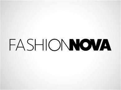 Fashion Nova Hit with Lawsuit Accusing Them of Ripping Off Clothing Design