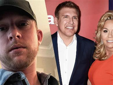 Todd & Julie Chrisley's Estranged Son Claims Parents Are Innocent, Blames Charges On Sister