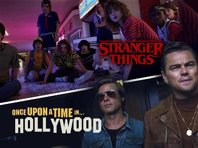 'Stranger Things 3' and 'Once Upon a Time in Hollywood' Both Drop First Trailers and We Could Not Be More Excited