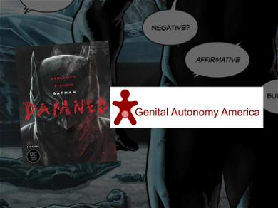 Holy Bris, Batman! Genital Rights Org Upset Over 'Clipped Wing' in New Comic