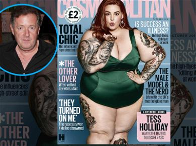 Tess Holliday Hits Back at Piers Morgan: My Cover Shouldn't Impact 'Your Small Minded Life'