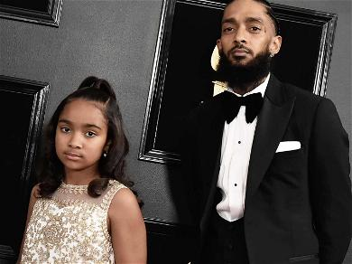 Mother of Nipsey Hussle's Daughter Claims His Family Has Cut Her Off Since His Passing