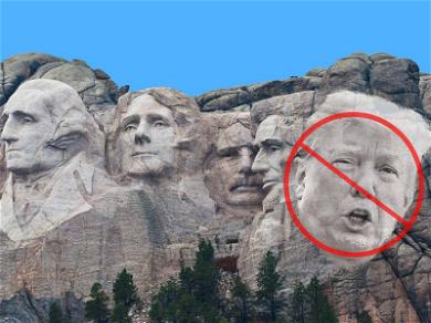 Mt. Rushmore Is Set in Stone … No Chance of Donald Trump Making the Mountain