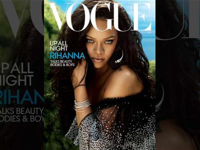 Rihanna Spills the Tea on Billionaire Boyfriend and Drake in New Vogue Interview